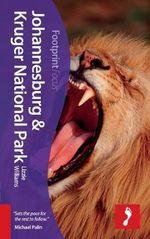 Johannesburg & Kruger National Park : Footprint Focus Guide : Book 2 - Lizzie Williams