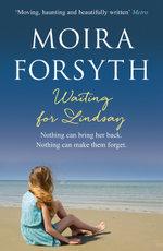 Waiting for Lindsay - Moira Forsyth