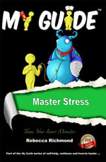 My Guide : Master Stress: Tame Your Inner Monster - Rebecca Richmond