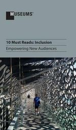 10 Must Reads : Inclusion - Empowering New Audiences
