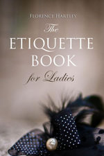 The Etiquette Book for Ladies - Florence Hartley
