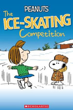 Peanuts : The Ice-Skating Competition - Sarah Silver