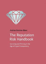 The Reputation Risk Handbook - Andrea Bonime-Blanc