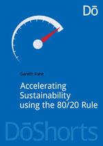 Accelerating Sustainability Using the 80/20 Rule - Gareth Kane