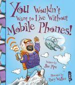 Mobile Phones! - Jim Pipe