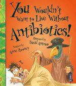 Antibiotics! - Anne Rooney