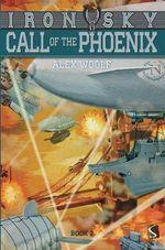 Call of the Phoenix : Iron Sky - Alex Woolf