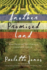 Another Promised Land : How Passion for France Involved Jesus - Paulette Jones