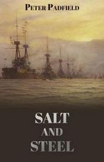 Salt and Steel - Peter Padfield