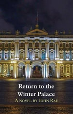 Return to the Winter Palace - John Rae