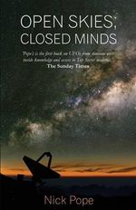 Open Skies, Closed Minds - Nick Pope