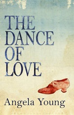 The Dance of Love - Angela Young