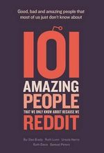 I0i Amazing People That We Only Know about Because We Reddit - Dan Brady