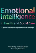 Emotional Intelligence in Health and Social Care : A Guide for Improving Human Relationships - John Hurley