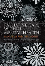 Palliative Care within Mental Health : care and practice - David Cooper