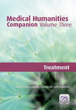 Medical Humanities Companion Volume 3 : Treatment - Pekka Louhiala