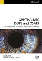 Ophthalmic DOPS and OSATS : The handbook for work-based assessments - Sam Evans