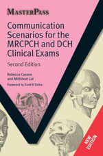 Communication Scenarios for the MRCPCH and DCH Clinical Exams - Rebecca Casans