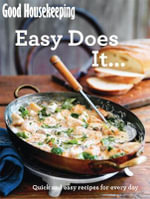 Good Housekeeping Easy Does it... : Quick and Easy Recipes for Every Day - Good Housekeeping Institute