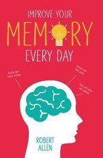 Improve Your Memory - Robert Allen