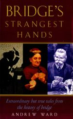 Bridge's Strangest Hands - Andrew Ward