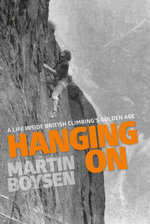 Hanging On : A life inside British climbing's golden age - Martin Boysen