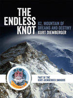 The Endless Knot : K2 Mountain of Dreams and Destiny - Kurt Diemberger