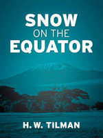 Snow on the Equator - H.W. Tilman