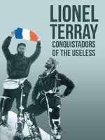 Conquistadors of the Useless : From the Alps to Annapurna - Lionel Terray