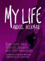 My Life : Eiger North Face, Grandes Jorasses and other Adventures - Anderl Heckmair