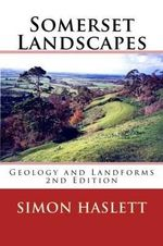 Somerset Landscapes : Geology and Landforms - Simon K. Haslett