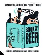Mikkeller : Includes 25 Original Mikkeller Brewing Recipes - Mikkel Borg Bjergs