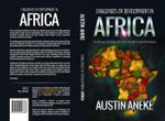 Challenges of Development in Africa : The Missing Technology Link, the Morbid Corruption Pandemic - Austin Aneke