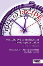 Consultative Committees in the European Union : No Vote - No Influence? - Diana Panke