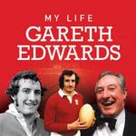 My Life : Gareth Edwards - Gareth Edwards