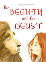 Beauty and the Beast : Classic Tales - M. Me Beaument