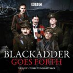 Blackadder Goes Forth : The Last of the Classic Comedy Series - Richard Curtis