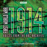 First World War : 1914: Voices from the BBC Archive - Mark Jones