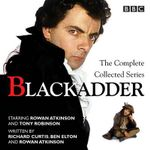 Blackadder : The Complete Collected Series - Richard Curtis