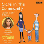Clare in the Community : Series 8 & 9 Plus the 2013 Edinburgh Festival Special - David Ramsden