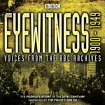 Eyewitness 1900-1949 : Voices from the BBC Archive - Joanna Burke