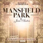 Mansfield Park : A BBC Radio 4 Full-Cast Dramatisation - Jane Austen