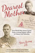 Dearest Mother : First World War Letters Home from a Young Sapper Officer in France and Salonika - Andrew Baines