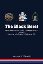 The Black Beret : Volume 1 - William Steenkamp