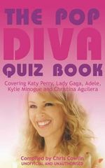 The Pop Diva Quiz Book - Chris Cowlin