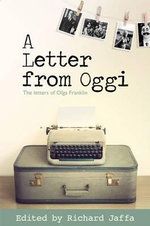 A Letter from Oggi : The Letters of Olga Franklin - Olga Franklin