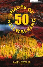 50 Shades of Hillwalking - Ralph Storer