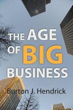 The Age of Big Business - Burton J. Hendrick