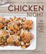 Chicken Night : Recipes and Ideas for any day of the week - Kate McMillan