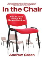 In the Chair : How to Guide Groups and Manage Meetings - Andrew Green